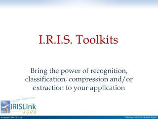 I.R.I.S. Toolkits