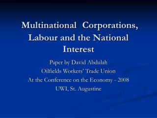 Multinational  Corporations, Labour and the National Interest