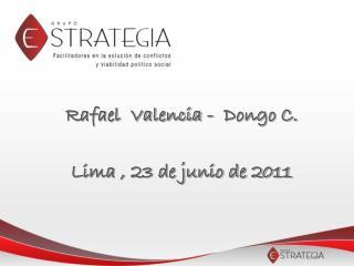 Rafael  Valencia -  Dongo C. Lima , 23 de junio de 2011