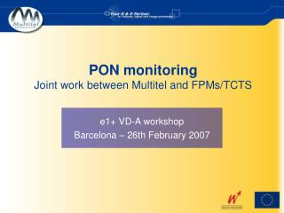 PON monitoring Joint work between Multitel and FPMs/TCTS