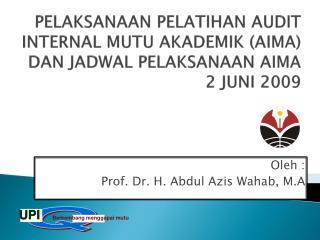 PELAKSANAAN PELATIHAN AUDIT INTERNAL MUTU AKADEMIK (AIMA) DAN JADWAL PELAKSANAAN AIMA 2 JUNI 2009