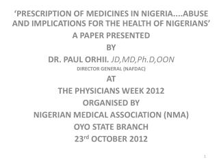 'PRESCRIPTION OF MEDICINES IN NIGERIA....ABUSE AND IMPLICATIONS FOR THE HEALTH OF NIGERIANS'