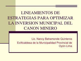 LINEAMIENTOS DE ESTRATEGIAS PARA OPTIMIZAR LA INVERSION MUNICIPAL DEL CANON MINERO