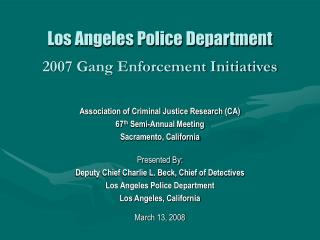 Los Angeles Police Department 2007 Gang Enforcement Initiatives