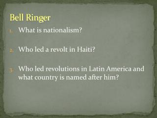 What is nationalism?  Who led a revolt in Haiti?