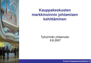 Kauppakeskusten  markkinoinnin johtamisen  kehittäminen