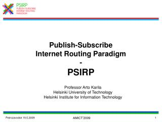 Publish-Subscribe  Internet Routing Paradigm  - PSIRP