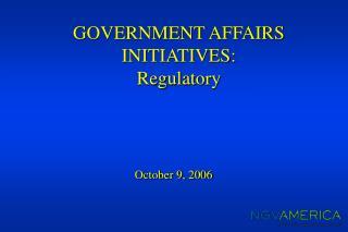 GOVERNMENT AFFAIRS INITIATIVES: Regulatory