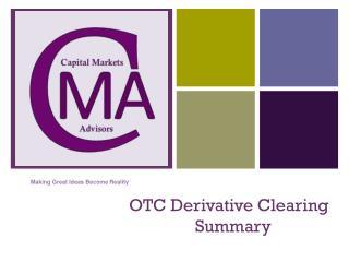 OTC Derivative Clearing                            Summary