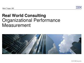 Real World Consulting Organizational Performance Measurement
