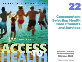 Consumerism: Selecting Health Care Products  and Services