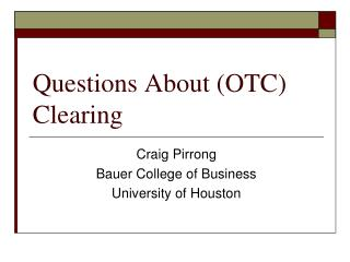 Questions About (OTC) Clearing