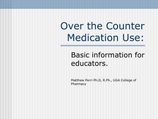 Over the Counter Medication Use: