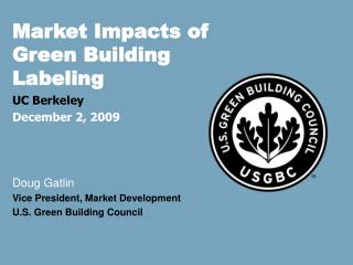 Market Impacts of Green Building Labeling UC Berkeley December 2, 2009