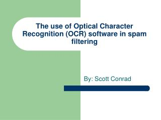 The use of Optical Character Recognition (OCR) software in spam filtering