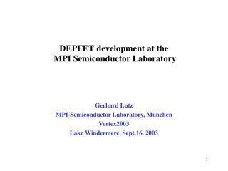 DEPFET development at the  MPI Semiconductor Laboratory