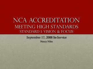 NCA Accreditation Meeting High Standards Standard 1: Vision  Focus