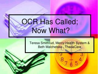 OCR Has Called;  Now What?