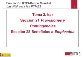 Tema 3.1(a) Sección 21  Provisiones y Contingencias Sección 28 Beneficios a  Empleados