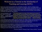 Welcome to a Tutorial on the Scholarship of Teaching and Learning SOTL