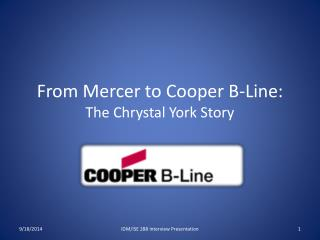 From Mercer to Cooper B-Line: The Chrystal York Story