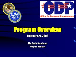 Program Overview February 27, 2002 Mr. David Kaufman Program Manager