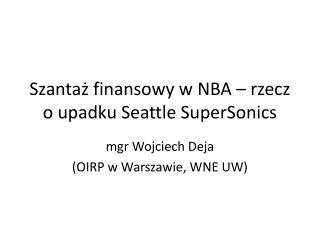 Szantaż finansowy w NBA – rzecz o upadku Seattle SuperSonics
