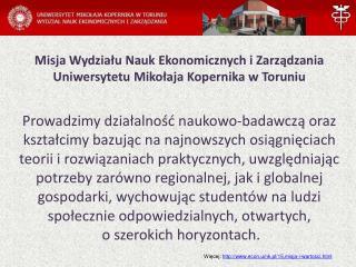Więcej:  econ.umk.pl/15,misja-i-wartosci.html