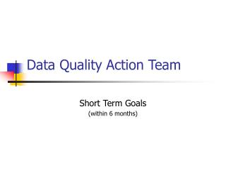 Data Quality Action Team