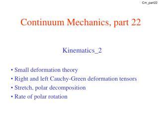 Continuum Mechanics, part 22