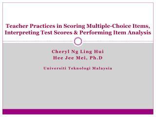 Cheryl Ng Ling Hui Hee Jee Mei, Ph.D Universiti Teknologi Malaysia