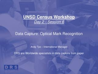 UNSD Census Workshop Day 2 - Session 6 Data Capture: Optical Mark Recognition