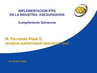 IMPLEMENTACION IFRS  EN LA INDUSTRIA  ASEGURADORA Cumplimiento Solvencia