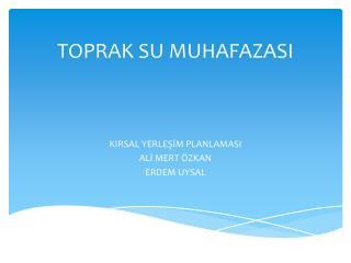 TOPRAK SU MUHAFAZASI