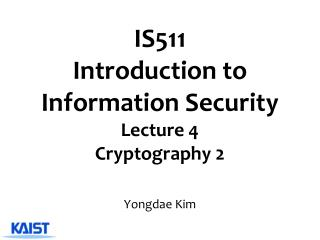 IS511 Introduction to Information Security  Lecture  4 Cryptography  2