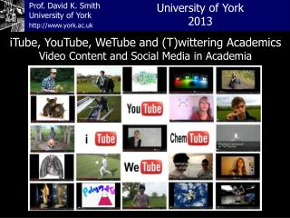 Prof. David K. Smith University of York