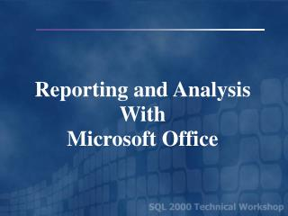 Reporting and Analysis With  Microsoft Office
