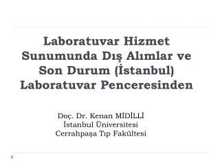 Laboratuvar Hizmet Sunumunda Dış Alımlar ve Son Durum (İstanbul) Laboratuvar Penceresinden