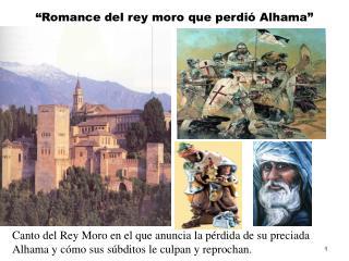 """Romance del rey moro que perdió Alhama"""