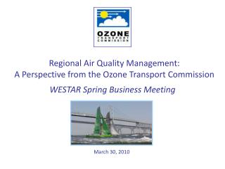 Regional Air Quality Management: A Perspective from the Ozone Transport Commission