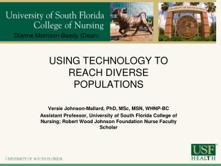 USING TECHNOLOGY TO REACH DIVERSE POPULATIONS Versie Johnson-Mallard, PhD, MSc, MSN,  WHNP-BC