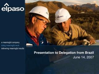 Presentation to Delegation from Brazil June 14, 2007