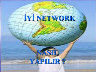 ?Y? NETWORK  NASIL  YAPILIR ?