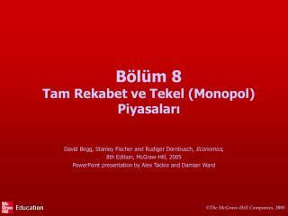 Bölüm  8 Tam Rekabet ve Tekel (Monopol) Piyasaları