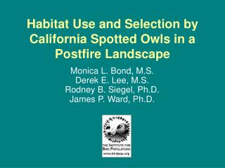 Habitat Use and Selection by California Spotted Owls in a Postfire Landscape