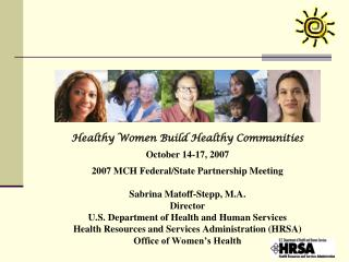 Healthy Women Build Healthy Communities October 14-17, 2007