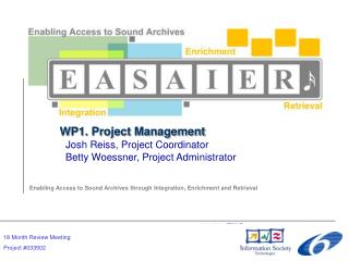 WP1. Project Management  Josh Reiss, Project Coordinator   Betty Woessner, Project Administrator