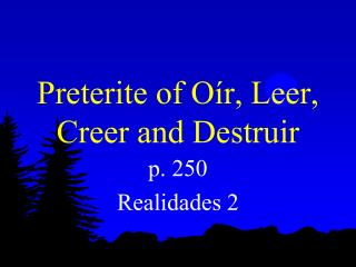 Preterite of Oír, Leer, Creer and Destruir