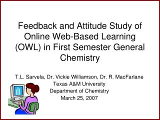 Feedback and Attitude Study of Online Web-Based Learning (OWL) in First Semester General Chemistry