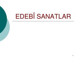 EDE B Î  SANATLAR